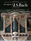 The Organs of J.S. Bach: A Handbook (0252078454) by Wolff, Christoph