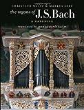 The Organs of J.S. Bach: A Handbook