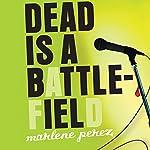 Dead Is a Battlefield | Marlene Perez