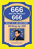 img - for 666 and his Project 666:666 Has Come! book / textbook / text book