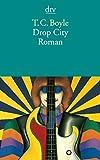 Drop City: Roman (dtv Literatur)