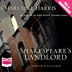 Shakespeare's Landlord (       UNABRIDGED) by Charlaine Harris Narrated by Julia Gibson