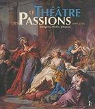 echange, troc Blandine Chavanne, Collectif - Le théatre des passions 1697-1759