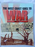 img - for The West Coast Goes to War: 1941-1942 book / textbook / text book