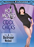 Hot Moves for Cool Chicks: A Burlesque Workout [DVD] [2006] [Region 1] [US Import] [NTSC]