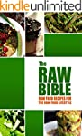 The Raw Bible - Raw Food Recipes for...