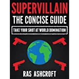 Supervillain: The Concise Guide ~ Ras Ashcroft