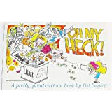 Oh My Heck a Pretty Great Cartoon Book ~ Pat Bagley