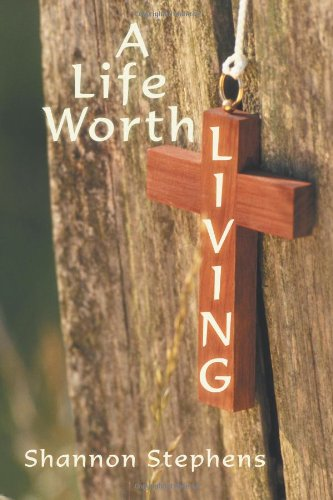 Book: A Life Worth Living by Shannon Stephens