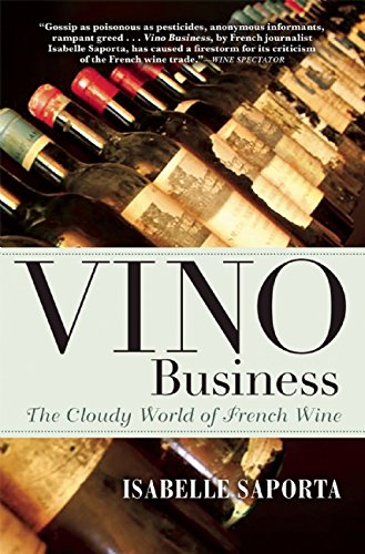 Vino Business: The Cloudy World of French Wine by Isabelle Saporta