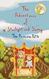 "The Adventures of Starlight and Sunny, Book 1, ""The Princess Path"", How to be True with Good Deeds; a Fun, Morally Conscious Picture Book for girls, c"