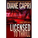 Licensed to Thrill: A Diane Capri Mystery Thriller Sampler ~ Diane Capri