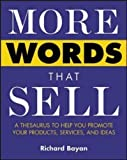 img - for More Words That Sell: A Thesaurus to Help You Promote Your Products, Services and Ideas by Bayan, Richard published by McGraw-Hill Professional (2003) book / textbook / text book