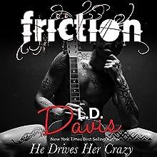 Friction Audiobook by L.D. Davis Narrated by Teddy Hamilton, Christian Fox, Samantha Prescott