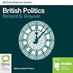 British Politics: Bolinda Beginner Guides | Richard S Grayson