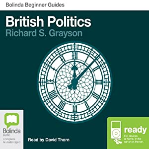 British Politics: Bolinda Beginner Guides | [Richard S Grayson]