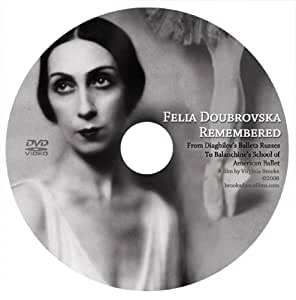 Felia Doubrovska Remembered - From Diaghilev's Ballets Russes to Balanchine's School of American Ballet