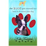 The Mutt gets stressed too : How to De-stress your dog (Dog Health) ~ Koko Tamura