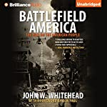 Battlefield America: The War on the American People | John W. Whitehead