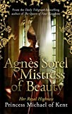 Agnès Sorel: Mistress of Beauty (Anjou 2)