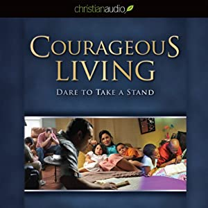 Courageous Living: Dare to Take a Stand | [Michael C. Catt]