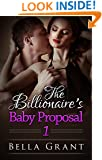 Baby For The Billionaire: The Baby Proposal #1 (Baby For Billionaire - Proposal)