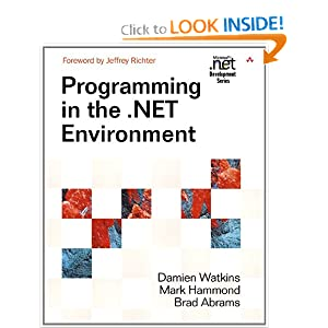 Programming in the .NET Environment Damien Watkins, Mark Hammond and Brad Abrams