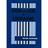 Genocide in Ukraineby Peter Kardash