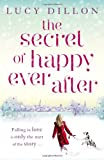 The Secret of Happy Ever After Lucy Dillon