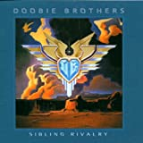Sibling Rivalry Doobie Brothers