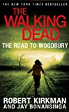 Robert Kirkman The Walking Dead: The Road to Woodbury