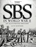 Gavin Mortimer The SBS in World War II: An Illustrated History (General Military)