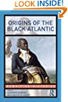 Origins of the Black Atlantic (Rewrit...