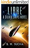Libre, A Silver Ships Novel (The Silver Ships Book 2)