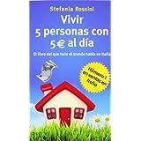 Vivir 5 personas con 5 euros al día (Autoayuda Y Superacion)