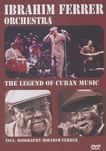 Ibrahim Ferrer - The Legend Of Cuban Music [2007]