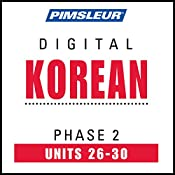 Korean Phase 2, Unit 26-30: Learn to Speak and Understand Korean with Pimsleur Language Programs |  Pimsleur