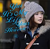 It's My Life / Your Heaven / YUI,YUI,近藤ひさし