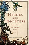 Heroes and Monsters: An Honest Look a…
