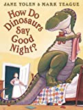 img - for How Do Dinosaurs Say Goodnight? by Yolen, Jane (1st (first) Edition) [Hardcover(2000)] book / textbook / text book