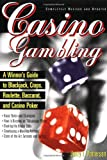 Casino Gambling: A Winners Guide to Blackjack, Craps, Roulette, Baccarat, and Casino Poker