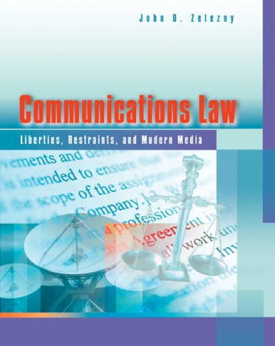 Communications Law: Liberties, Restraints, and the Modern...