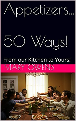 appetizers50-ways-from-our-kitchen-to-yours-50-ways-series-book-1-english-edition