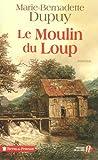 echange, troc Marie-Bernadette Dupuy - Le Moulin du Loup