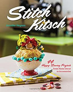 Book Cover: Stitch Kitsch: 44 Happy Sewing Projects from Home Décor to Accessories