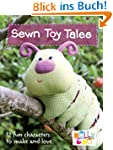 Sewn Toy Tales: 12 Fun Characters to...