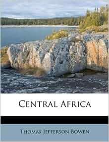 Central Africa Thomas Jefferson Bowen 9781173056322