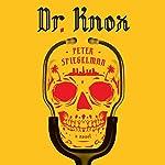 Dr. Knox: A Novel | Peter Spiegelman
