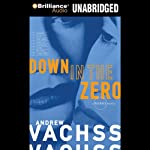 Down in the Zero: A Burke Novel #7 (       UNABRIDGED) by Andrew Vachss Narrated by Phil Gigante