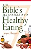 The Bible's Seven Secrets to Healthy Eating